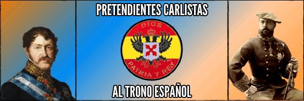 entrada pretendientes carlistas España