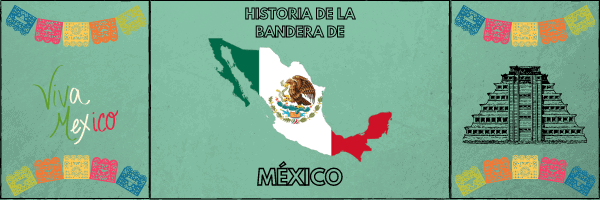 post historia bandera mexico