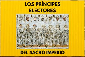 Los príncipes electores en el sacro imperio romano germánico